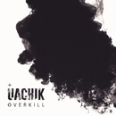 Overkill - Single/Uachik