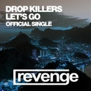 Let's Go/Drop Killers