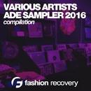 ADE Sampler 2016/DJ Favorite & DJ Kharitonov & DJ Kristina Mailana & Street Blaster & Will Fast & DJ Lykov & Major Lover & Maxi Lopez & Lykov & P.H.A.N.T.O.M