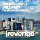 I'll Be Back - Single/Will Fast & Major Lover