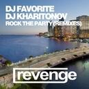 Rock The Party (Remixes Pt. 1)/DJ Favorite & DJ Kharitonov