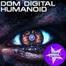 Humanoid/Dom Digital
