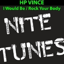 I Would Be/HP Vince