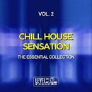 Chill House Sensation, Vol. 2 (The Essential Collection)/Funkadiba & Mood Movers & Morphosis & Key De Es & Do Mori & Rangiroa & Rei-Flex & Solaroid & Lounge Au Prophete & Underlounge Experience & Tinto Passivo & Roni Winter & Cyclopedia & Several & Orfeo Project
