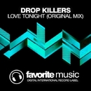 Love Tonight/Drop Killers