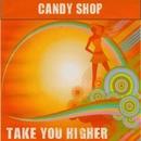 Take You Higher - Single/Candy Shop