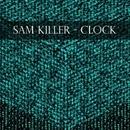 Clock - Single/Sam Killer