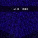 Dull - Single/Dj Arte
