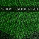 Exotic Night - Single/Astiom