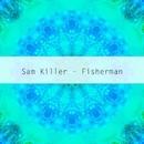 Fisherman/Sam Killer