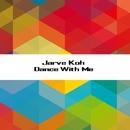 Dance With Me/Dave Silence & CJ Kovalev & Uachik & Jarve Koh