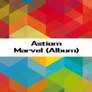 Marvel (Album)/Astiom