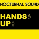 Hands Up - Single/Nocturnal Sound