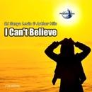 I Can't Believe - Single/Dj Sanya Levin & Arthur Hils