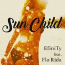 Sun Child (feat.Flo Rida)/EfiniTy