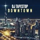 Downtown/DJ Tapestop