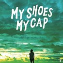 歌え、世界/MY SHOES MY CAP
