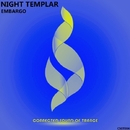 Embargo - Single/Night Templar