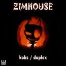 Koks / Duplex/ZiMHouse