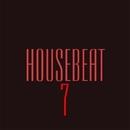 HouseBeat 7/SamNSK & Simply & Zedwell & Stereo Sport & Matt Ether & Slapdash & Stanislav Lanski & Ruslan Mur & Steve Tvist & Volga Faders Project & TimTaj & David M. & Y.Y & Seventim & Top & Senti