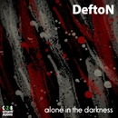 Alone In The Darkness/Defton