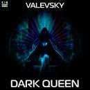 Dark Queen/Valevsky