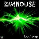 Fop / Svap/ZiMHouse