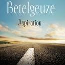 Aspiration/Betelgeuze