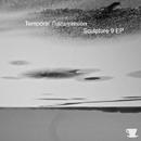 Sculpture 9 EP/Temporal Transmission