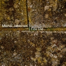 Fox Die EP/Michal Jablonski