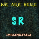 We Are Here - Single/3MILIANO4YALA