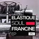 Francine/Elastique Soul