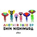 Another Face EP/Shin Nishimura & Daytona Team & Christian Haro & Gustavo Bravetti