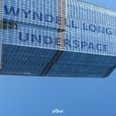 Underspace/Wyndell Long