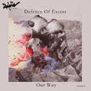 Our Way/Defence Of Excess/Jackwasfaster/Manuel Costela