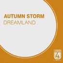 Dreamland - Single/Autumn Storm