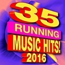 35 Running Music Hits! 2016/Running Music Workout