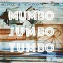 Mumbo Jumbo Tumbo/Bill Wood & The Woodies