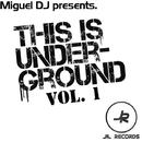 This Is Undrground Vol. 1/Miguel DJ & John F. Kennedy