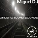 Underground Sounds - Single/Miguel DJ