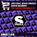 The Undergrounder EP/Jose Diaz & Diego Jimenez & David Balmont
