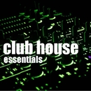 Club House Essentials - House Session Vol.2/Club House Masters & Axel Brole & Jorgen Guru & Lounge Masters & TRB Tune Machine & Kelly Dawson & Yama Kay & Playa Coolers