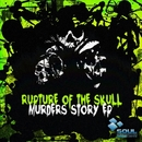 Murders Story EP/Rupture of the Skull