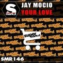 Your Love/Jay Mocio