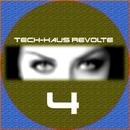 Tech-Haus Revolte 4/Andy Pitch & Marcus Oliveira & Pako V & Phil Fairhead & Monxa & Shafique & Thomas Wall & Leon Blaq & Greg Tish & DODX & Pablo One & Riad Michael & Marco Cometti & Nice Nate & Dan Marciano & DJ Sod. & Paco Martin & Teki&Rauzi