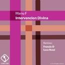 Intervencion Divina/Manu F