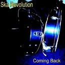 Coming Back/Ska Revolution