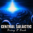Bring It Back/Central Galactic
