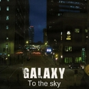 To The Sky/Galaxy