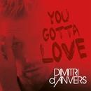 You Gotta Love/Dimitri d'Anvers